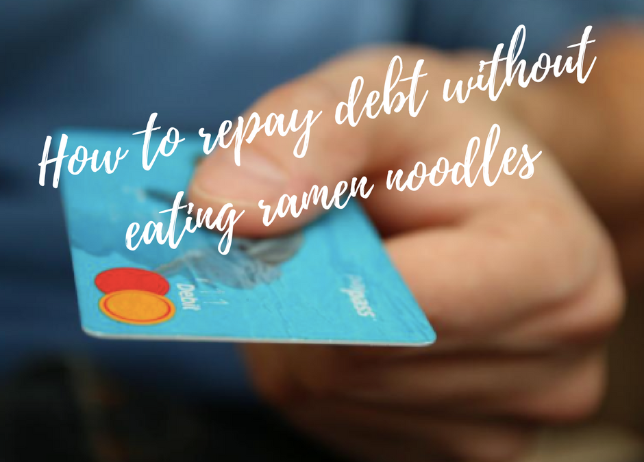How to repay your debt without eating ramen noodles